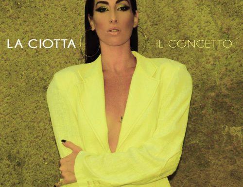 """""""IL CONCETTO"""" (L'n'R productions/Artist First), il nuovo singolo de LA CIOTTA, prodotto da Luca Rustici e Philippe Leon che hanno scritto questo brano con Ania Cecilia."""
